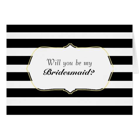 will you be my in black white stripes will you be my bridesmaid card zazzle