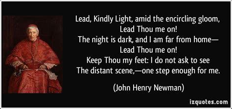 lead kindly light amid the encircling gloom lead thou