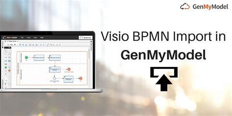 visio import bpmn editor improvements last updates the genmymodel