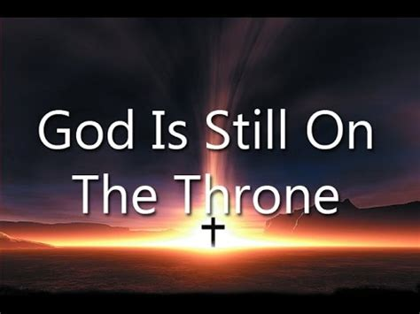 Still On The god is still on the throne by hyles
