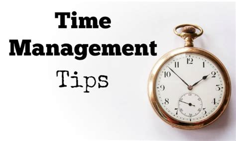 Tips On A For The Time by Time Management Tips For Work Wowkeyword