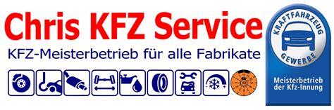 kfz service chris kfz service kfz meisterbetrieb home