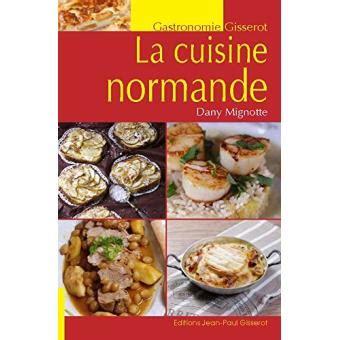 la cuisine normande broch 233 dany mignotte livre tous