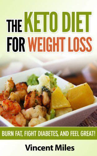 keto weight loss burn with the ketogenic diet and intermittent fasting books the keto diet for weight loss burn fight diabetes
