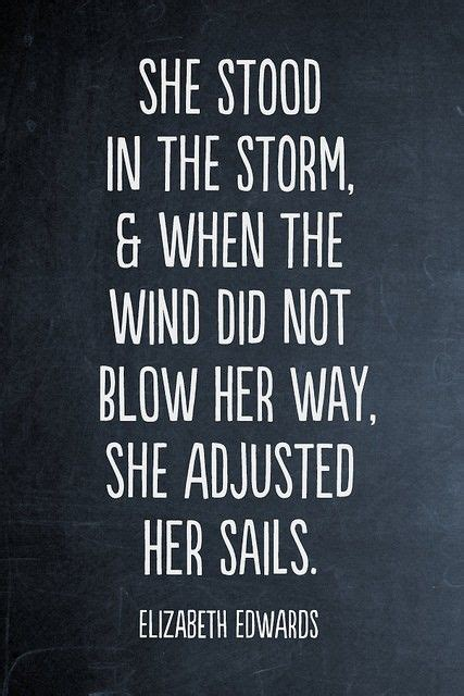 sailmaker themes quotes she stood in the storm when the wind did not blow her