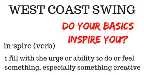 west coast swing basics do your basics inspire you west coast swing online