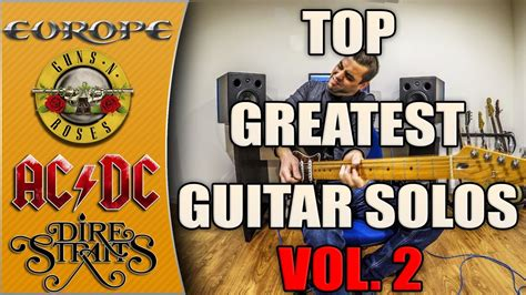 learn great guitar solos top greatest guitar solos ever vol 2 youtube