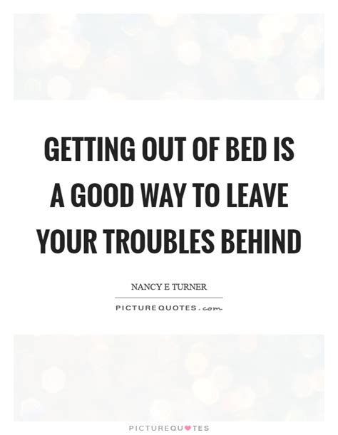 get out of bed quotes bed quotes bed sayings bed picture quotes page 6