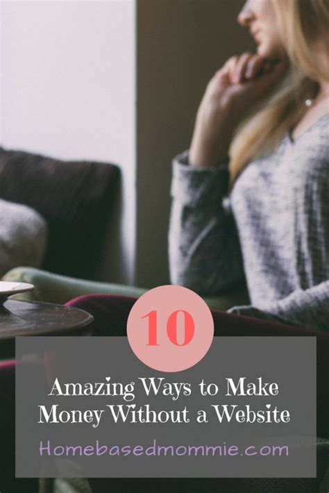 How To Make Money Online Without Website - 10 amazing ways to make money without a website homebasedmommie