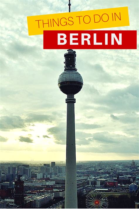 best things to do in berlin the top 10 things to do in berlin gt gt the ultimate list of
