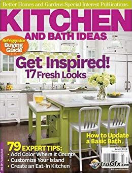 kitchen and bath ideas magazine better homes and gardens special interest magazine