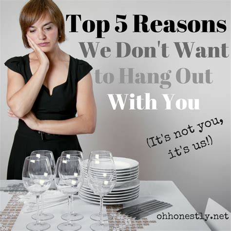 Top I Dont Wanna Workout Excuses by Top Five Reasons We Don T Want To Hang Out With You