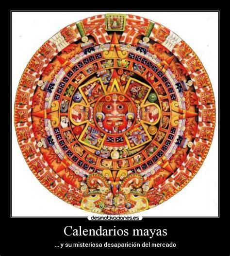 Calendarios Mayas Calendarios Mayas Desmotivaciones
