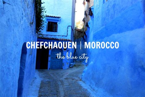 blue city morocco morocco mondays falling in love with chefchaouen the