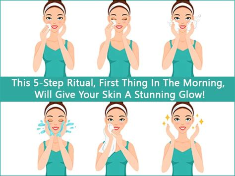 Steps To Glowing Skin In Your Late Twenties by This 5 Step Ritual Thing In The Morning Will Give