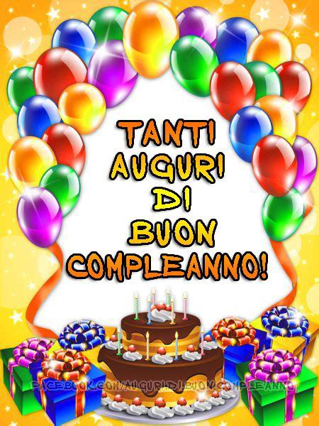 auguri di compleanno tanti auguri di buon compleanno con tanti auguri di buon