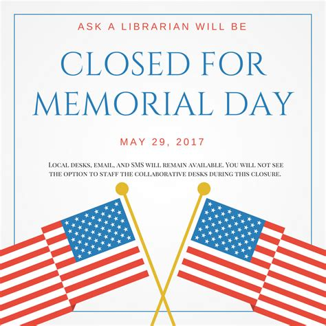 Closed For Memorial Day Printable Sign 2017 closed for memorial day 2017 ask a librarian news and