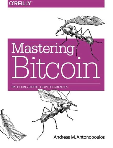 mastering bitcoin the ultimate guide for beginners to understanding bitcoin technology bitcoin investing bitcoin mining and other cryptocurrencies books bitcoin 101 the ultimate guide to bitcoin for beginners