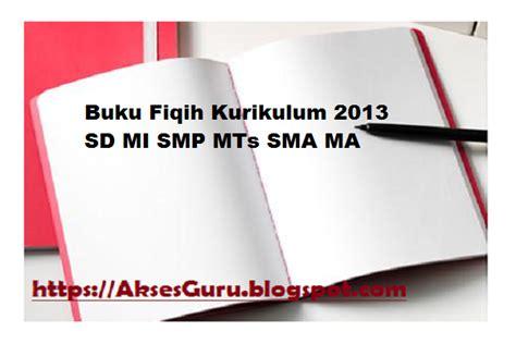 Buku Headline 3 For Smp Mts Kurikulum 2013 buku fiqih kurikulum 2013 sd mi smp mts sma ma akses guru