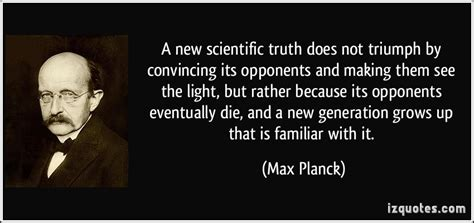seeing the light when dying a new scientific truth does not triumph by convinc by max