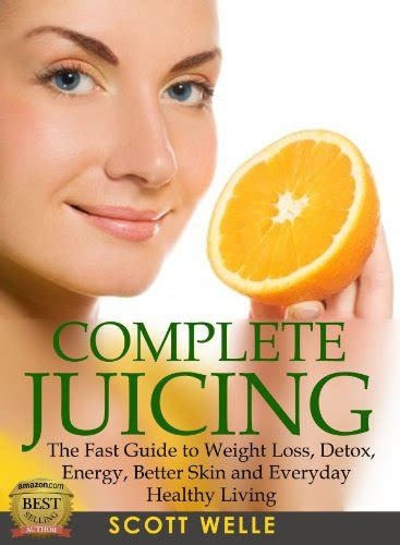 How To Detox Quickly Test Reddit by Discover The Book Complete Juicing The Fast Guide To