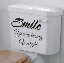 How To Clean Flooded Bathroom Smile You Re Losing Weight Funny Bathroom Wall Art Sticker