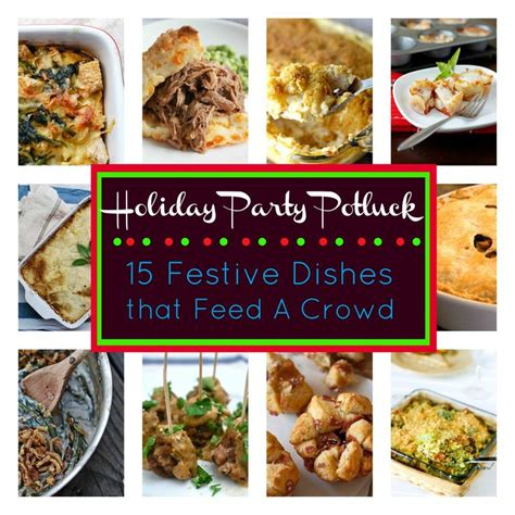 holiday party potluck 15 festive dishes that feed a crowd