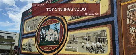 5 Things To Do by 5 Things To Do In Nebraska City March 2018 Whispering Pines