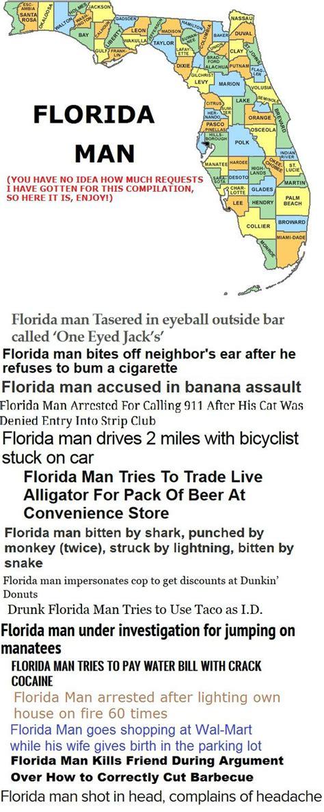Florida Man Meme - florida man or as i like to call it 16 reasons why i ll
