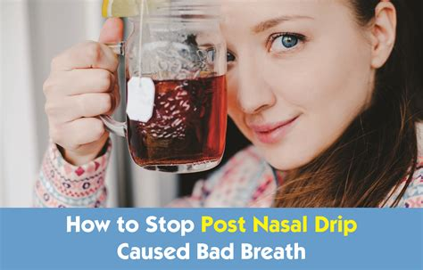 how to make your stop smelling how to stop your house smelling of how to stop bad breath caused by post nasal drip
