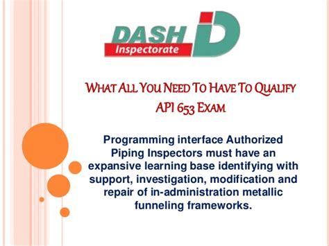 what all you need to to qualify api 653