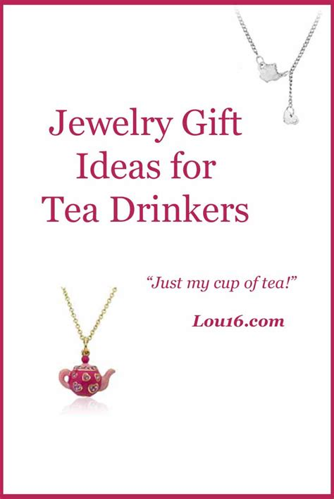 jewelry gift ideas lou 16 lou is a tea chocolate who