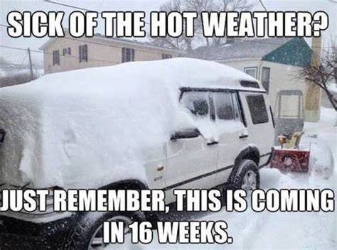 Funny Hot Weather Memes - sick of the hot weather