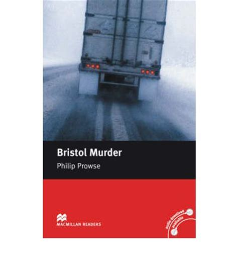 bristol murder book マクミラン リーダーズ レベル 5 intermediate bristol murder book only level 5 intermediate by philip