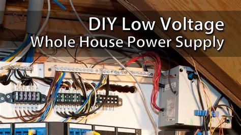 supply house diy low voltage whole house power supply youtube