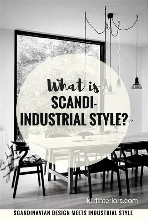 scandi home decor what is scandi industrial home decor style