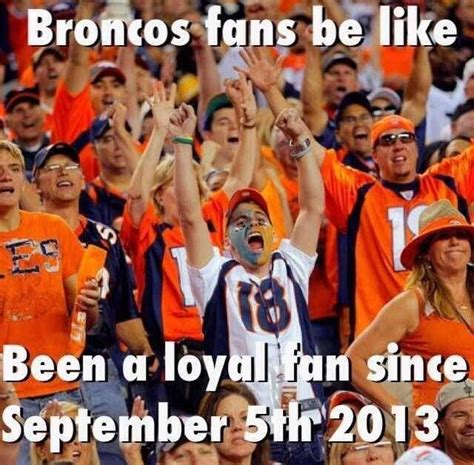 Broncos Patriots Meme - you re such a broncos bandwagon fan