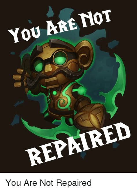 Warcraft Meme - you are not repaired you are not repaired world of