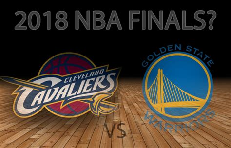 Golden State Mba by Early 2018 Nba Finals Odds Another Cavs Vs Warriors