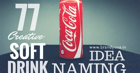 catchy soft cold drink names idea brandyuvain