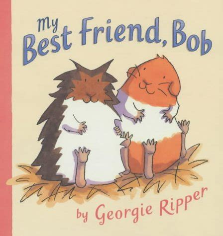 my best friend s books children s books reviews my best friend bob bfk no 141