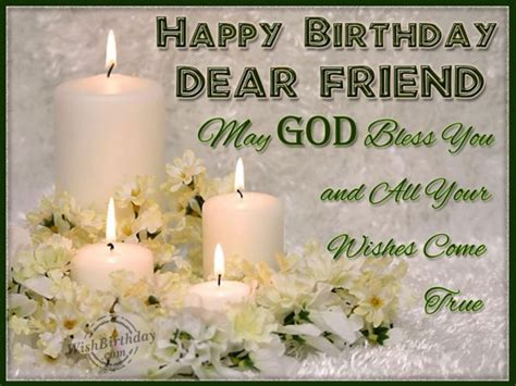 Wish You A Happy Birthday God Bless May God Bless You Dear Friend Wishbirthday Com