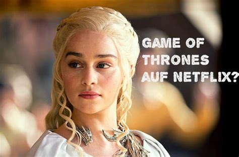 will of thrones be on netflix gibt es of thrones auf netflix freeware de