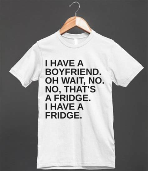 Relationship T Shirts T Shirt Boyfriend Boyfriend Fridge Fridge Food Eat