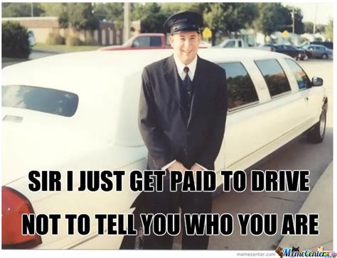 Limo Meme - limo driver by themechanic meme center