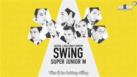 swing super junior m mp3 suju team 360kpop vietsub audio super junior m swing