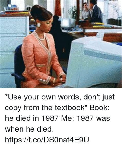 Use Your Own Picture Meme - use your own words don t just copy from the textbook book