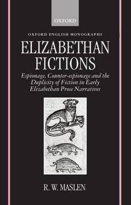 Collinson Elizabethan Essays by Elizabethan Fictions Espionage Counter Espionage And The Duplicity Of Fiction In Early