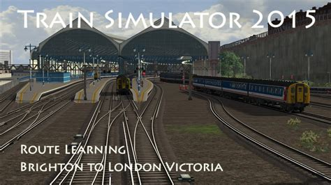train simulator  route learning brighton  london
