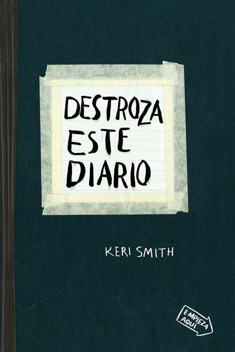 libro destroza este diario keri smith destroza este diario libros prohibidos